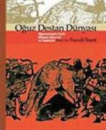 Oğuz Destan Dünyası - Oğuznamelerin Tarihi, Mitolojik Kökenleri ve Teşekkülü