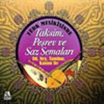 Türk Musikisinde Taksim Peşrev Ve Saz Semaileri