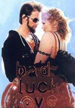 Bad Luck Love - Talihsiz Aşk