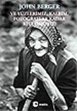 Ve Yüzlerimiz , Kalbim , Fotoğraflar Kadar Kısa Ömürlü
