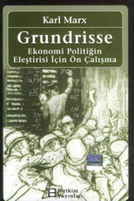 Grundrisse - Ekonomi Politiğin Eleştirisi İçin Ön Çalışma