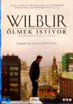 Wilbur Wants To Kill Himself - Wilbur Ölmek Istiyor