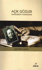 Açık Gözler - Marguerite Yourcenar