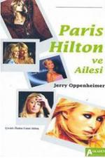 Paris Hilton ve Ailesi