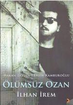 Ölümsüz Ozan - İlhan İrem