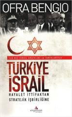 Türkiye - İsrail Hayalet İttifaktan Stratejik İşbirliğine