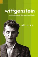 LudwigWittgenstein: Erken Döneminde Dilin Sınırları ve Felsefe