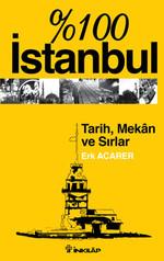 %100 İstanbul-Tarih,Mekan ve Sırlar
