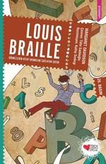 Louis Braille (Görmezlerin Kitap Okumasını Sağlayan Çocuk)