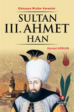 Dünyaya Nizam Verenler - Sultan 3. Ahmet Han