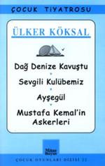 Çocuk Oyunları Dizisi-22: Dağ Denize Kavuştu-Sevgili Kulübemiz-Ayşegül-Mustafa Kemal'in Askerleri