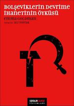 Bolşeviklerin Devrime İhanetinin Öyküsü