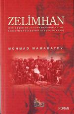 Zelimhan -Bir Çeçen Halk Kahramanının Zulme Karşı Mücadelesinin Gerçek Öyküsü