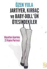 Jartiyer, Kırbaç ve Baby-Doll'ün Ötesindekiler - Hayattan Apartma 21 Kadın Portresi