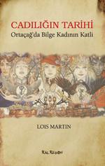 Cadılığın Tarihi - Ortaçağ'da Bilge Kadının Katli
