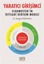 Yaratıcı Girişimci - Schumpeter'in İktisadi Değişim Modeli