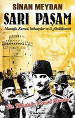 Sarı Paşam - Mustafa Kemal,İttihatçılar ve 2. Abdülhamit Sultan,Örgüt ve İhtilal
