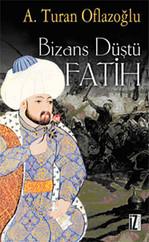 Bizans Düştü: Fatih
