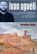 İvan Agueli - Özgürlüğün Romanı
