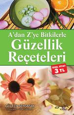 A'dan Z'ye Bitkilerle Güzellik Reçeteleri