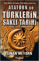 Atatürk ve Türklerin Saklı Tarihi