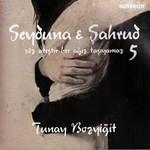 Seyduna & Sahrud 5 - Söz Atestir Her Agiz Tasiyamaz