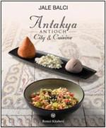 Antioch / Antakya - City & Cuisine