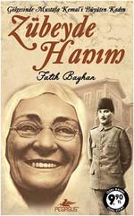 Zübeyde Hanım - Gölgesinde Mustafa Kemal'i Büyüten Kadın