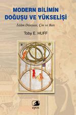Modern Bilimin Doğuşu ve Yükselişi - İslam Dünyası, Çin ve Batı