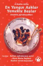 En Yangın Aşklar Yemekte Başlar - Anadolu Afrodizyakları