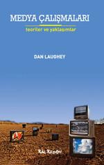 Medya Çalışmaları - Teoriler ve Yaklaşımlar