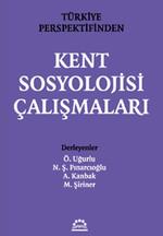 Türkiye Prespektifinden Kent Sosyolojisi Çalışmaları