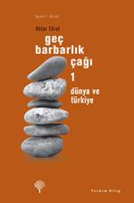 Geç Barbarlık Çağı 1 - Dünya ve Türkiye