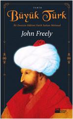 Büyük Türk - İki Denizin Hakimi Fatih Sultan Mehmed