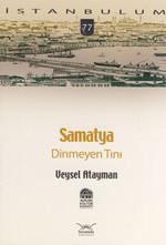 Samatya ''Dinmeyen Tını''
