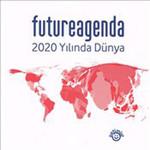 FutureAgenda 2020 Yılında Dünya
