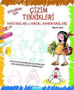 Çocuklar İçin Çizim Teknikleri 2 - Hayvanlar ve Masal Kahramanları