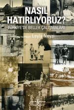 Nasıl Hatırlıyoruz? - Türkiye'de Bellek Çalışmaları
