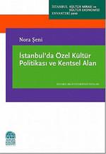 İstanbul'da Özel Kültür Politikası ve Kentsel Alan