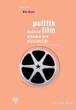 Politik Film - Üçüncü Sinema'nın Diyalektiği