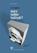 Marx Neden Haklıydı?