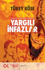 Yargılı İnfazlar - Türkiye Tarihinde İdamlar
