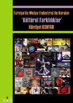 Türkiye'de Medya Endüstrisi ile Kurulan Kültürel Farklılıklar