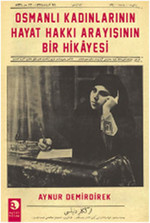 Osmanlı Kadınlarının Hayat Hakkı Arayışının Bir Hikayesi