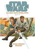 Star Wars Klon Savaşları Cilt 7 - Kardeş Oldukları Zamanlar