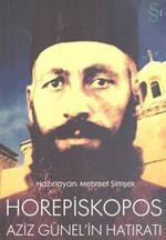 Horepiskopos Aziz Günel'in Hatıratı