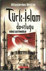 Türk- İslam Dostluğu