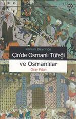 Çin'de Osmanlı Tüfeği ve Osmanlılar