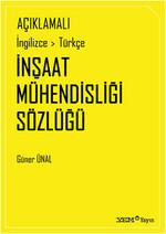 Açıklamalı İngilizce-Türkçe İnşaat Mühendisliği Sözlüğü