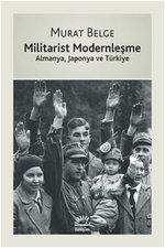 Militarist Modernleşme - Almanya, Japonya ve Türkiye